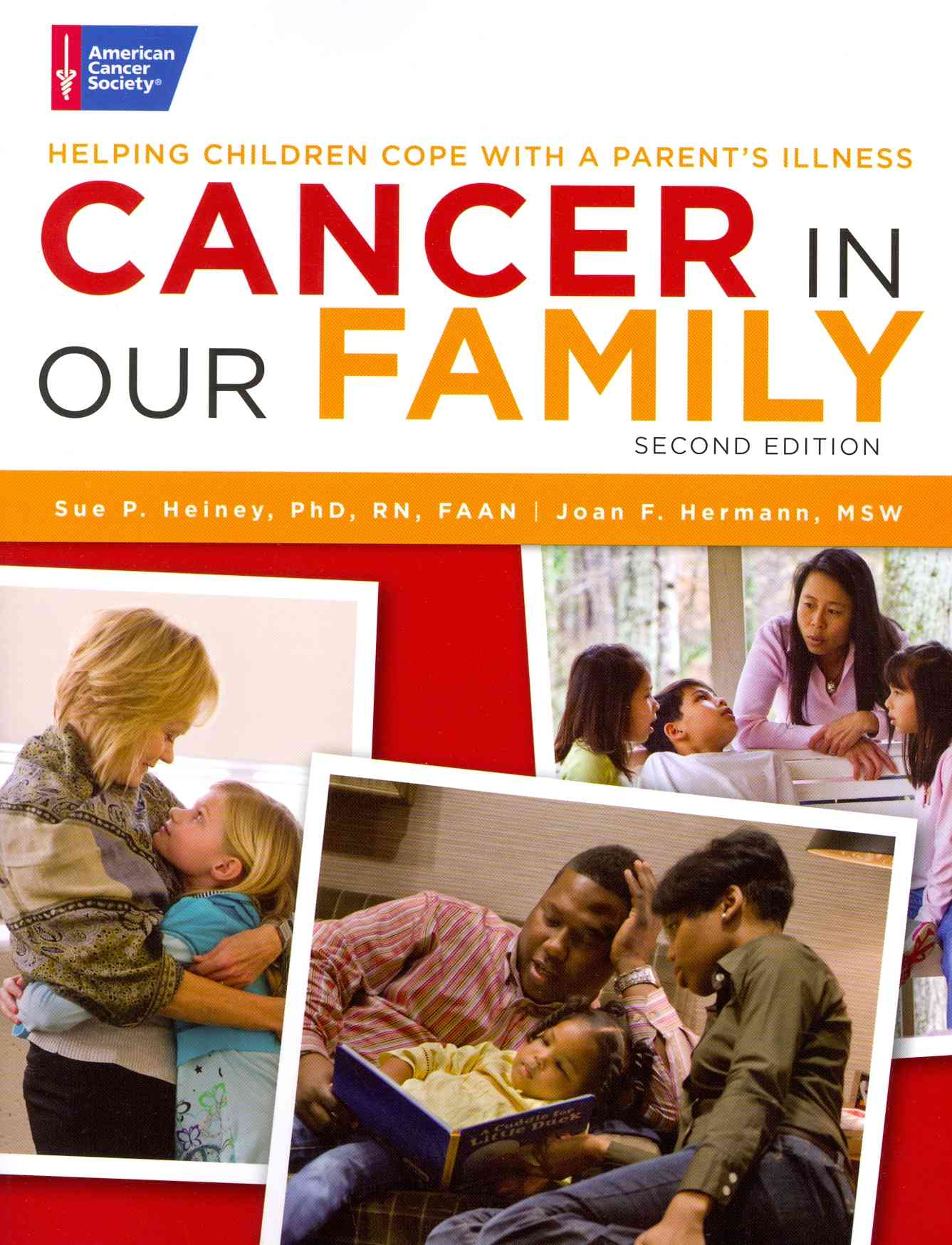 Cancer in Our Family By Hermann, Joan F./ Heiney, Sue P./ Bruss, Katherine V./ Fincannon, Joy L.